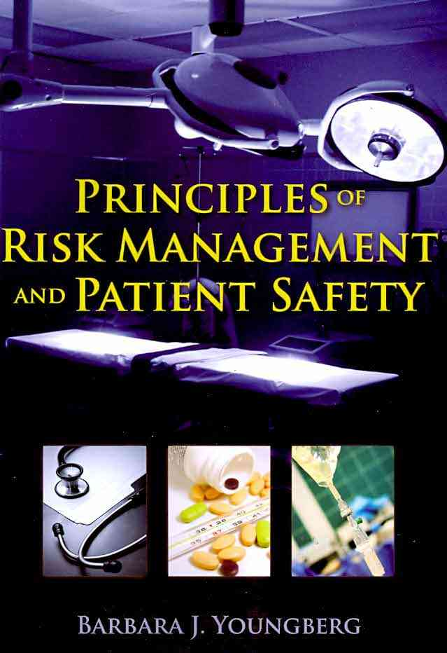Principles of Risk Management and Patient Safety By Youngberg, Barbara J.